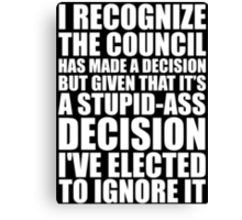 I've Elected To Ignore It Canvas Print