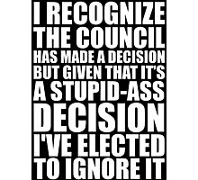 I've Elected To Ignore It Photographic Print