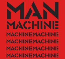 Man Machine Machine by ixrid