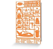 Build Your Own Doctor Who 3 Greeting Card