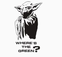Yoda Wheres the green? BLACK/WHITE by Dragonz