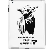 Yoda Wheres the green? BLACK/WHITE iPad Case/Skin