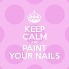 Keep Calm and Paint Your Nails - Pink Polka Dots by sitnica