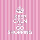 Keep Calm and Go Shopping - Pink Stripes by sitnica