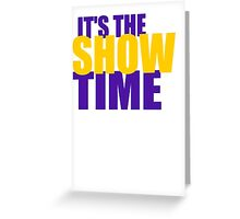 Show Time Greeting Card