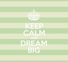 Keep Calm and Dream Big - Green Stripes by sitnica