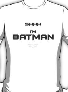 I'm Batman - Black ED T-Shirt