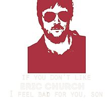NEW AND IMPROVED- IF YOU DON'T LIKE ERIC by ericchurch