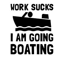 Work Sucks Boating by AmazingMart