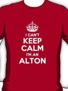 I can't keep calm, Im an ALTON T-Shirt