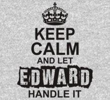 Keep Calm And Let Edward Handle It by 2E1K