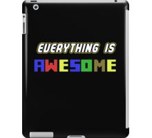 Everything Is Awesome! iPad Case/Skin