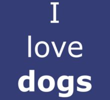 I love dogs by onebaretree