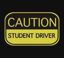 Caution Student Driver by DesignFactoryD