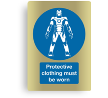 Protective Clothing Must be Worn Canvas Print