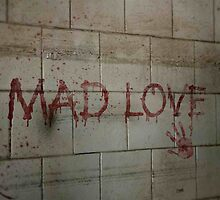Mad Love by FelixKatz15