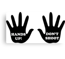 Hands Up Don't Shoot Civil Rights  Canvas Print