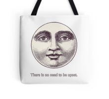 There is no need to be upset. Tote Bag