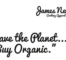 James Newton Apparel - Buy Organic save the planet T-shirt by springwoodbooks
