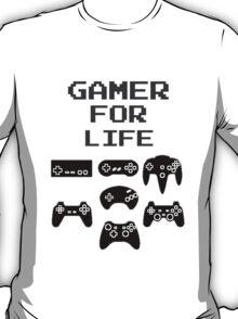 Gamer For Life  ( Clothing & Sticker) T-Shirt