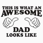 This Is What An Awesome Dad Looks Like by Fitspire Apparel