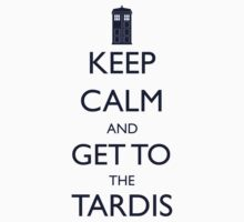 Keep Calm and Get to the Tardis by ScottW93