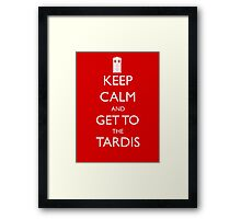Keep Calm and Get to the Tardis Framed Print