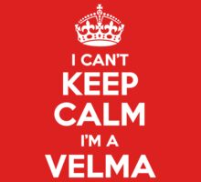 I can't keep calm, Im a VELMA by icant