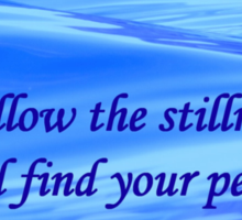 Allow The Stillness And Find Your Peace Sticker