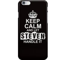Keep Calm and Let Steven Handle It iPhone Case/Skin