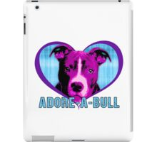 ADORE-A-BULL (Pit Bull Support) iPad Case/Skin