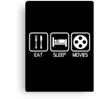 EAT - SLEEP - MOVIES Canvas Print