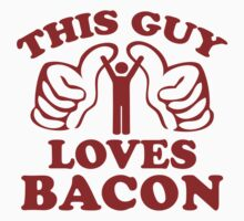 This Guy Loves Bacon by DesignFactoryD