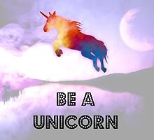 Be A Unicorn by DorkusMuch