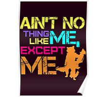 Ain't No Thing Like ME, Except ME Poster