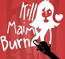 Kill Maim Burn R by Feindherz