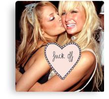 """""""Fuck off"""" Paris Hilton/Nicole Richie Canvas Print"""