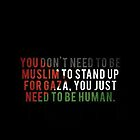 You just need to be human.. by D. Abdel.