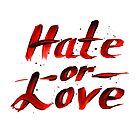 Hate or Love blood sign by 1enchik