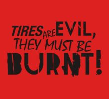 Tires are evil, they must be burnt! (3) by PlanDesigner