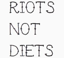 Riots not Diets by Booky1312