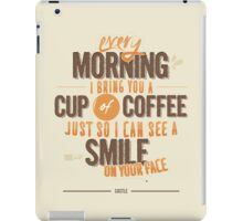 Every morning iPad Case/Skin