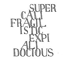 Supercalifragilisticexpialidocious - Mary Poppins Photographic Print