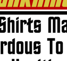 Warning Red Shirts May Be Hazardous ( Clothing & Stickers ) Sticker