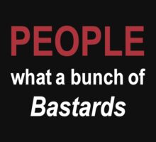 'People what a bunch of Bastards' by Paul James Farr