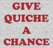 'Give Quiche A Chance' Kids Clothes
