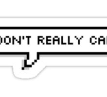 I don't really care Sticker