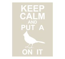 PORTLANDIA - Keep Calm and Put a Bird on It!   by Framerkat