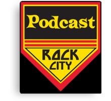 Podcast ROCK CITY Podcast! Canvas Print