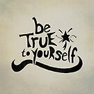 Be True To Yourself by sandra arduini